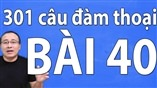 Giáo trình 301 câu đàm thoại tiếng Trung - bài 40