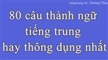 80 câu thành ngữ tiếng trung hay thông dụng nhất
