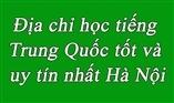 Địa chỉ học tiếng Trung Quốc tốt và uy tín nhất Hà Nội