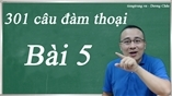 Giáo trình 301 câu đàm thoại tiếng Trung - Bài 5