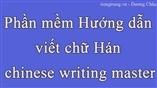 Phần mềm Hướng dẫn viết chữ Hán chinese writing master