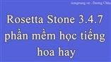 Rosetta Stone 3.4.7 phần mềm học tiếng hoa hay