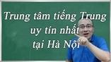 Trung tâm tiếng Trung uy tín nhất tại Hà Nội