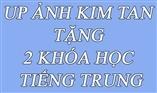 UP ẢNH KIM TAN  TẶNG 2 KHÓA HỌC TIẾNG TRUNG