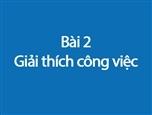 Học tiếng Trung theo chủ đề : Bài 2 - Giải thích công việc