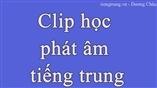 clip học phát âm tiếng trung