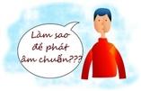 Phát âm tiếng Trung - Học cách phát âm chuẩn