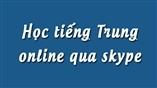 Học Tiếng Trung online qua Skype