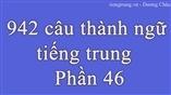 942 câu thành ngữ tiếng trung - Phần 46