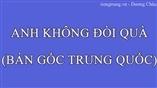 ANH KHÔNG ĐÒI QUÀ(BẢN GỐC TRUNG QUỐC) - ai shang ni hao gu niang