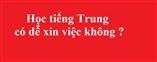 Học tiếng Trung có dễ xin việc không?