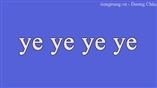 Học tiếng Trung thông qua bài hát tiếng trung: ye ye ye ye